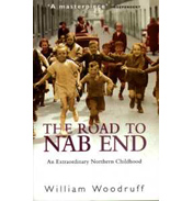 The Road To Nab End by William Woodruff