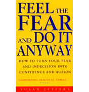 Feel the fear & do it anyway - Susan Jeffers