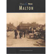 Malton Then and Now by John Stone